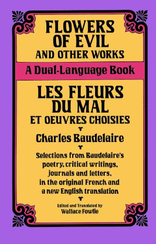 Charles Baudelaire - Flowers of Evil and Other Works