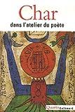 echange, troc René Char - Dans l'atelier du poète