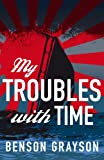 My Troubles With Time