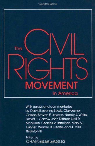 The Civil Rights Movement in America (Chancellor Porter L. Fortune Symposium in Southern History Series)