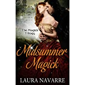 Midsummer Magick: The Magick Trilogy, Book 2 | Laura Navarre