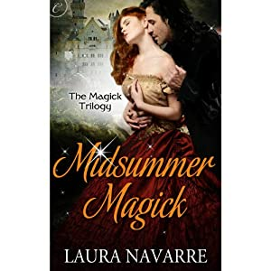 Midsummer Magick: The Magick Trilogy, Book 2 | [Laura Navarre]