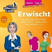 Und nebenbei Liebe. Erwischt (2.Staffel, Folge 6) | Katrin Wiegand