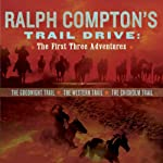 Ralph Compton's Trail Drive: The First Three Adventures | Ralph Compton