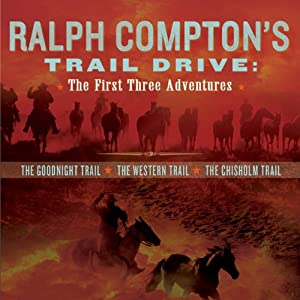 Ralph Compton's Trail Drive: The First Three Adventures Audiobook
