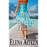 Nothing Stays In Vegas (The Escape Collection) ~ Elena Aitken