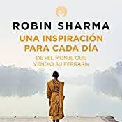 Una inspiración para cada día de El monje que vendió su Ferrari [Daily Inspiration from the Monk Who Sold His Ferrari] | Robin Sharma