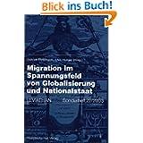 Migration im Spannungsfeld von Globalisierung und Nationalstaat (Leviathan Sonderhefte) (German Edition)