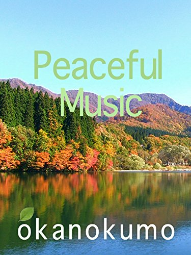 Peaceful Music, zoom footage, okanokumo