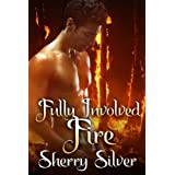 Fully Involved Fireby Sherry Silver