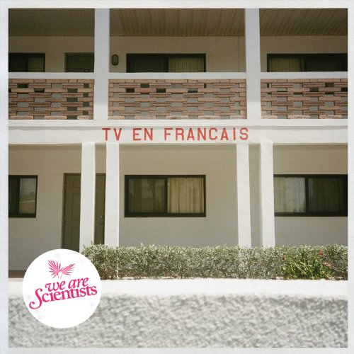 We Are Scientists-TV En Francais-CD-FLAC-2014-FORSAKEN Download