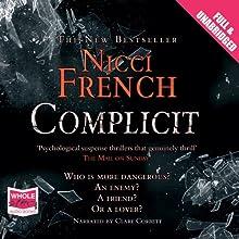 Complicit   Livre audio Auteur(s) : Nicci French Narrateur(s) : Clare Corbett