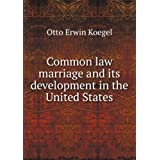 Common law marriage and its development in the United States