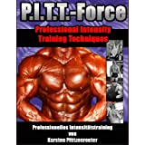 "PITT-Force Professional Intensity Training Techniques: Professionelles Intensit�tstraining von Karsten Pf�tzenreutervon ""Karsten Pf�tzenreuter"""