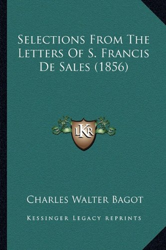 Selections from the Letters of S. Francis de Sales (1856)