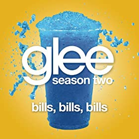 Bills, Bills, Bills (Glee Cast Version)