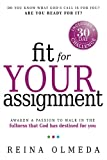 Fit for Your Assignment: A Journey to Optimal Health Spiritually, Mentally, and Physically