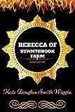 Rebecca of Sunnybrook Farm: By Kate Douglas Wiggin : Illustrated