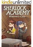 Watson's Case (Sherlock Academy Book 2)