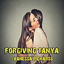 Forgiving Tanya Audiobook by Vanessa Richards Narrated by Robin Drake
