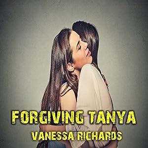 Forgiving Tanya Hörbuch von Vanessa Richards Gesprochen von: Robin Drake