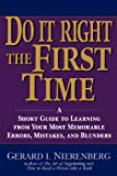 img - for Doing It Right the First Time: A Short Guide to Learning From Your Most Memorable Errors, Mistakes, and Blunders book / textbook / text book