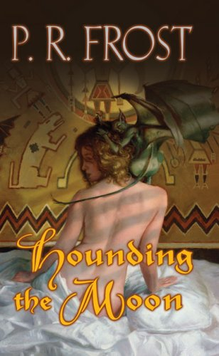 Hounding the Moon (Tess Noncoiré Adventures, Book 1), P.R. FROST