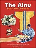 The Ainu: A Story of Japan's Original People