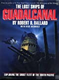 Lost Ships of Guadalcanal, The (0297813056) by Ballard, Robert D.