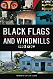 img - for Black Flags and Windmills: Hope, Anarchy, and the Common Ground Collective book / textbook / text book