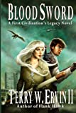 Blood Sword: A First Civilizations Legacy Novel (Volume 2)