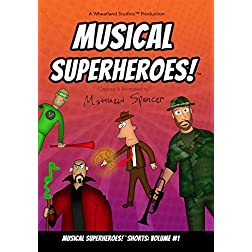 Musical Superheroes! Shorts: Volume #1