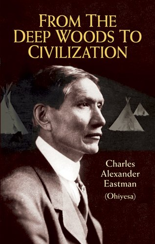 From the Deep Woods to Civilization (Native American)