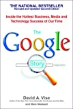 The Google Story: Inside the Hottest Business, Media, and Technology Success of Our Time (0553383663) by David A. Vise