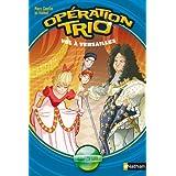 Opération trio, tome 4 : Vol à Versailles