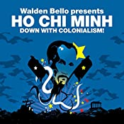 Down with Colonialism! (Revolutions Series): Walden Bello presents Ho Chi Minh | Ho Chi Minh, Walden Bello