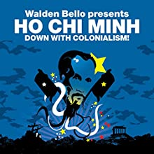 Down with Colonialism! (Revolutions Series): Walden Bello presents Ho Chi Minh Audiobook by Ho Chi Minh, Walden Bello Narrated by Matt Addis