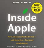 Inside Apple: How Americas Most Admired--and Secretive--Company Really Works