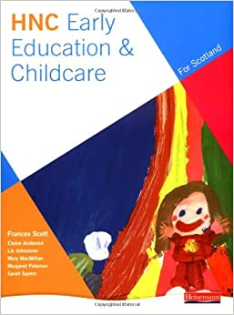 hnc early education and childcare courses Early education and childcare candidates could progress to the hnc in early education and childcare in determining the structure of the group award, careful.