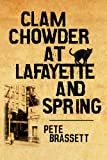 Clam Chowder at Lafayette and Spring (romantic comedy)