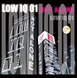 Not Alone-LOW IQ 01