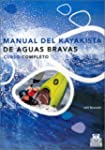 Manual de kayakista de aguas bravas -...