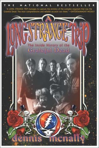 Dennis McNally A Long Strange Trip: The Inside History of the Grateful Dead