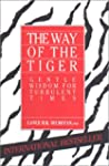 The Way of the Tiger :Gentle Wisdom f...