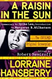 A Raisin in the Sun: The Unfilmed Original Screenplay (Plume) (0452267765) by Hansberry, Lorraine