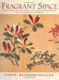 img - for Fragrant Space: Chinese Flower and Bird Painting of the Ming and Qing Dynasties from the Guangdong Provincial Museum book / textbook / text book