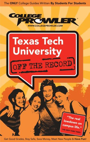 Texas Tech University: Off the Record (College Prowler) (College Prowler: Texas Tech University Off the Record)