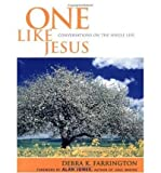 img - for [ One Like Jesus: Conversations on the Single Life ] By Farrington, Debra K ( Author ) [ 1999 ) [ Paperback ] book / textbook / text book