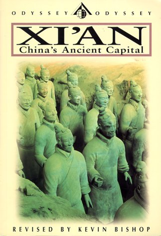 Xi'an: China's Ancient Capital, Third Edition (Odyssey Illustrated Guides), by Simon Holledge, Kevin Bishop