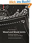 Wood and Wood Joints: Building Tradit...